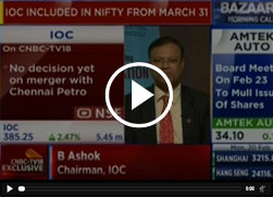 Mr. B Ashok - Chairman IndianOil in conversation with CNBC TV18 on IndianOil included in NIFTY 50
